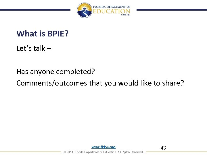 What is BPIE? Let's talk – Has anyone completed? Comments/outcomes that you would like