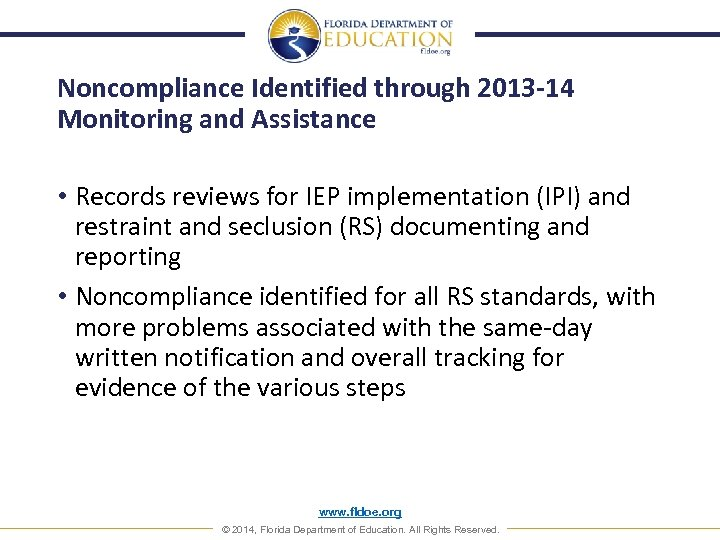 Noncompliance Identified through 2013 -14 Monitoring and Assistance • Records reviews for IEP implementation