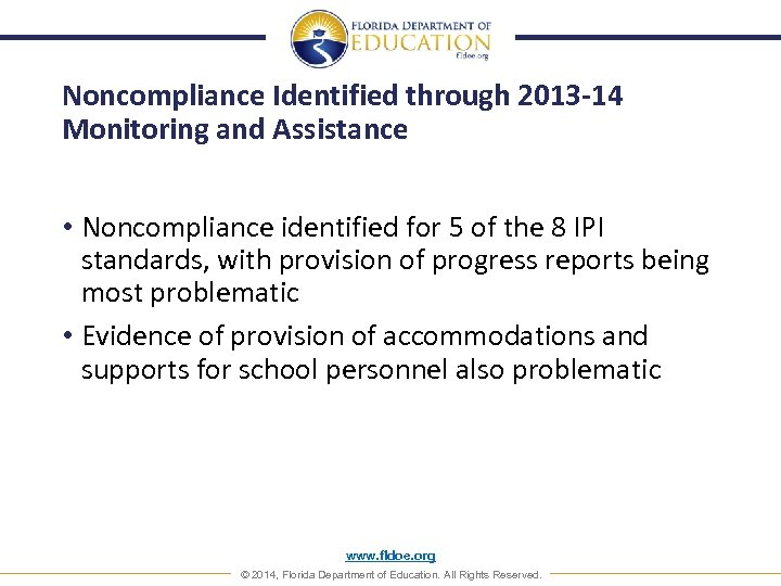 Noncompliance Identified through 2013 -14 Monitoring and Assistance • Noncompliance identified for 5 of