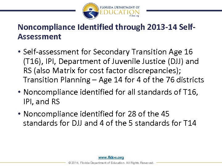 Noncompliance Identified through 2013 -14 Self. Assessment • Self-assessment for Secondary Transition Age 16
