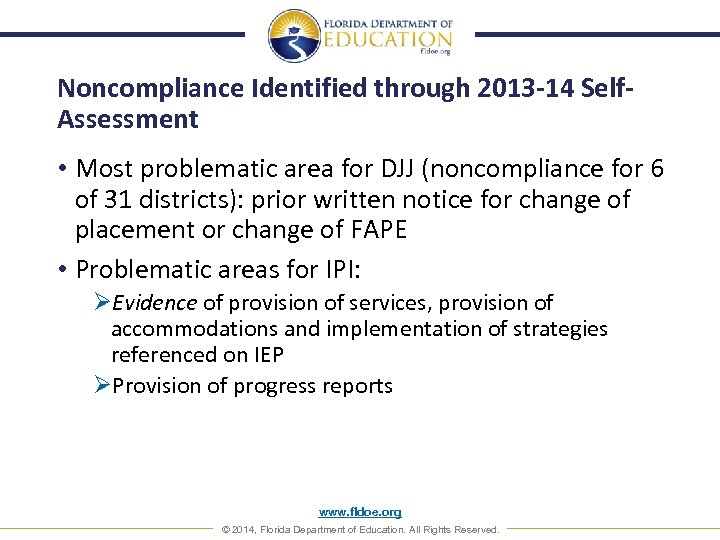 Noncompliance Identified through 2013 -14 Self. Assessment • Most problematic area for DJJ (noncompliance