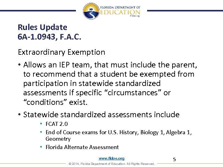 Rules Update 6 A-1. 0943, F. A. C. Extraordinary Exemption • Allows an IEP