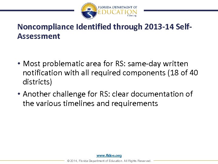 Noncompliance Identified through 2013 -14 Self. Assessment • Most problematic area for RS: same-day