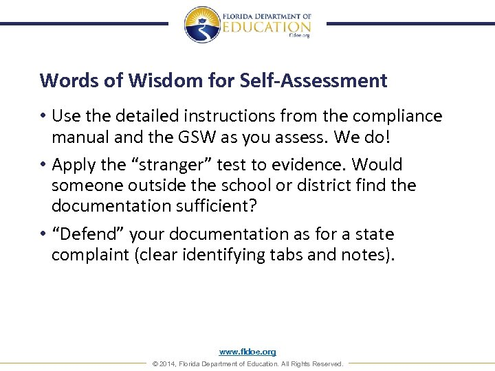 Words of Wisdom for Self-Assessment • Use the detailed instructions from the compliance manual