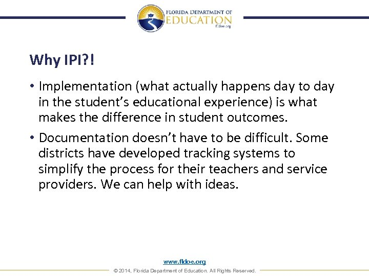 Why IPI? ! • Implementation (what actually happens day to day in the student's