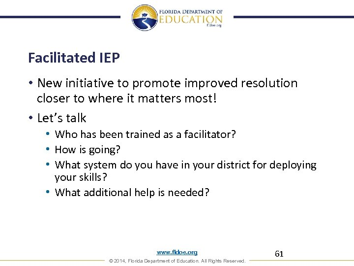 Facilitated IEP • New initiative to promote improved resolution closer to where it matters
