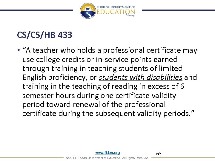 """CS/CS/HB 433 • """"A teacher who holds a professional certificate may use college credits"""