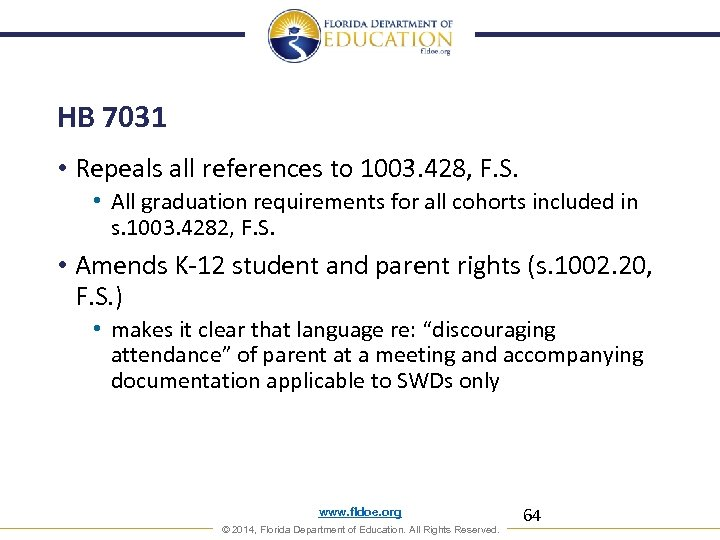 HB 7031 • Repeals all references to 1003. 428, F. S. • All graduation