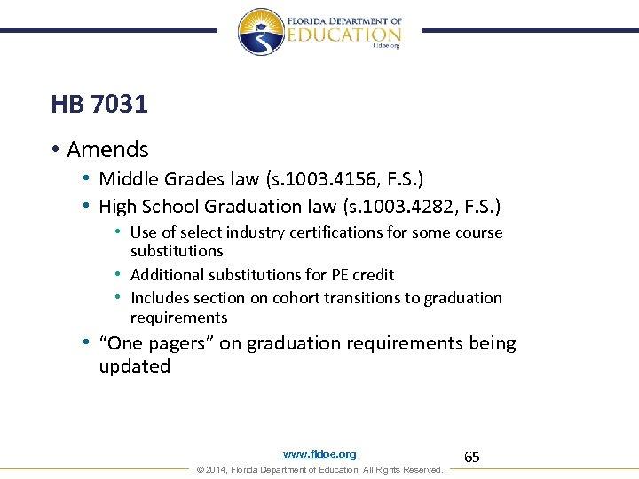 HB 7031 • Amends • Middle Grades law (s. 1003. 4156, F. S. )