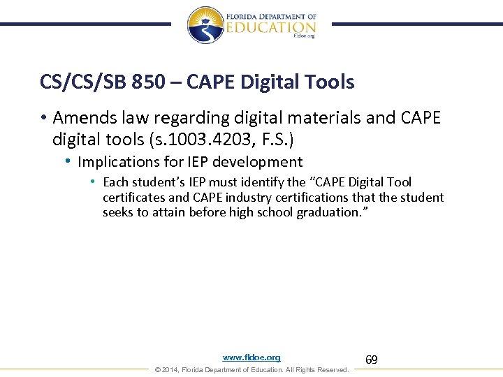 CS/CS/SB 850 – CAPE Digital Tools • Amends law regarding digital materials and CAPE
