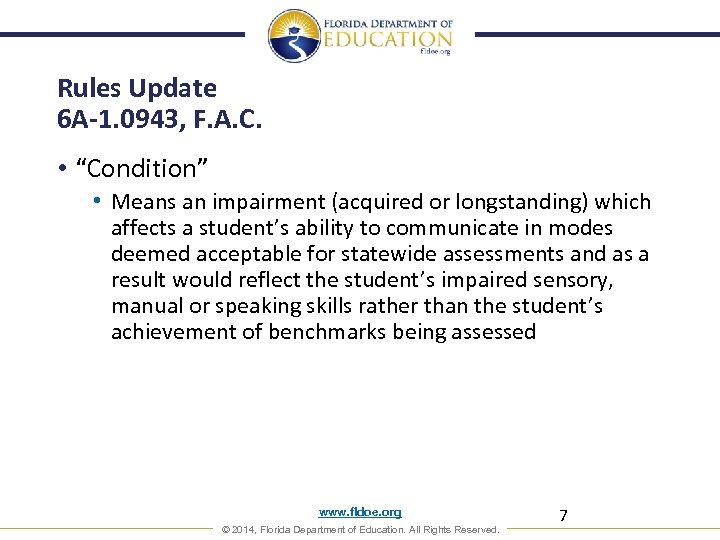 """Rules Update 6 A-1. 0943, F. A. C. • """"Condition"""" • Means an impairment"""