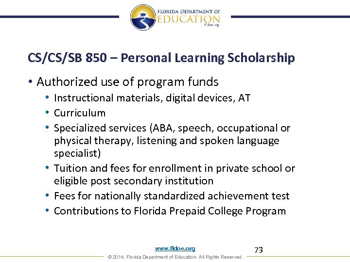 CS/CS/SB 850 – Personal Learning Scholarship • Authorized use of program funds • Instructional
