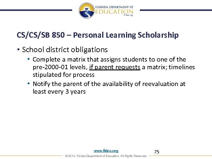 CS/CS/SB 850 – Personal Learning Scholarship • School district obligations • Complete a matrix