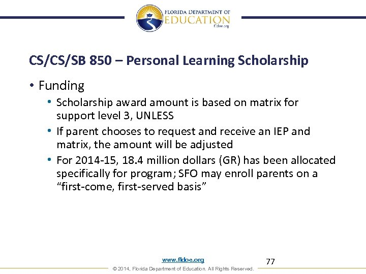 CS/CS/SB 850 – Personal Learning Scholarship • Funding • Scholarship award amount is based