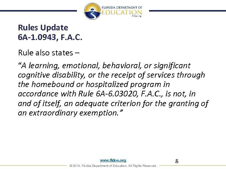 """Rules Update 6 A-1. 0943, F. A. C. Rule also states – """"A learning,"""