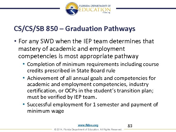 CS/CS/SB 850 – Graduation Pathways • For any SWD when the IEP team determines