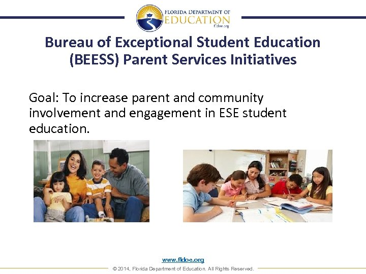 Bureau of Exceptional Student Education (BEESS) Parent Services Initiatives Goal: To increase parent and