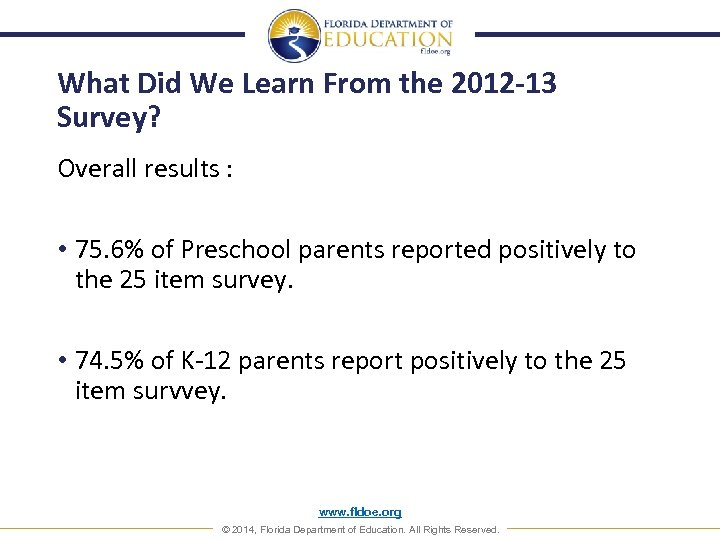 What Did We Learn From the 2012 -13 Survey? Overall results : • 75.