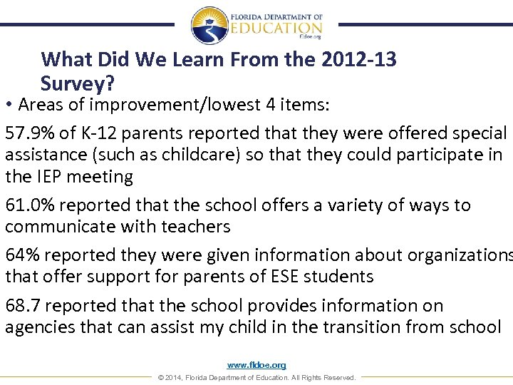 What Did We Learn From the 2012 -13 Survey? • Areas of improvement/lowest 4