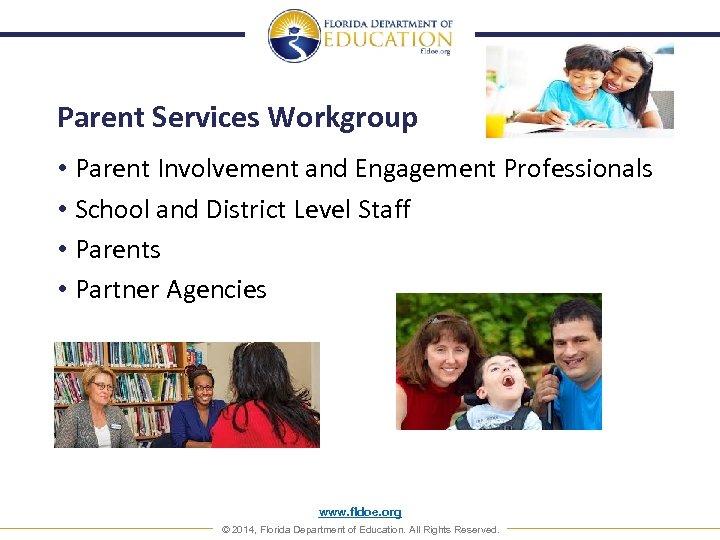 Parent Services Workgroup • Parent Involvement and Engagement Professionals • School and District Level