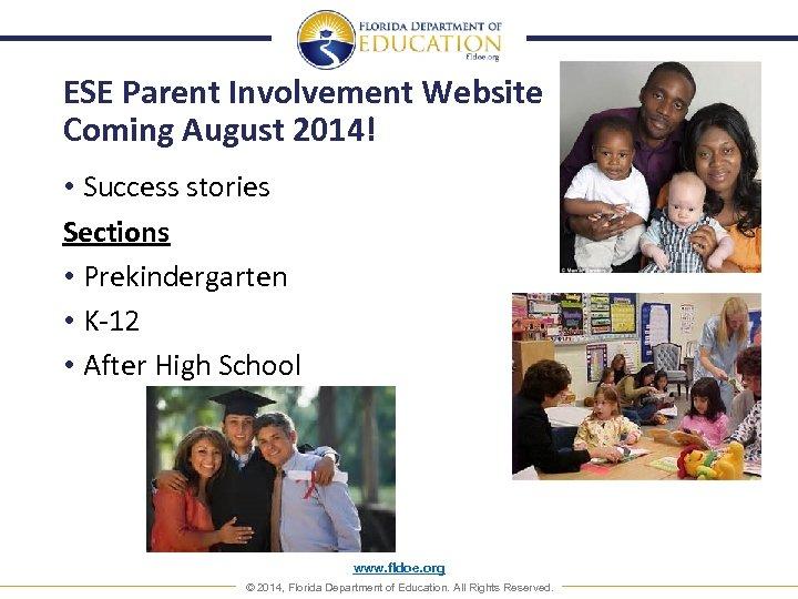 ESE Parent Involvement Website Coming August 2014! • Success stories Sections • Prekindergarten •