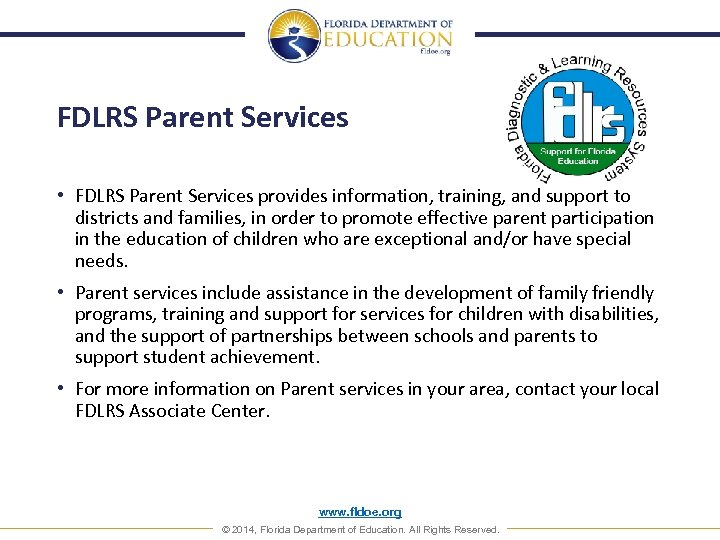 FDLRS Parent Services • FDLRS Parent Services provides information, training, and support to districts