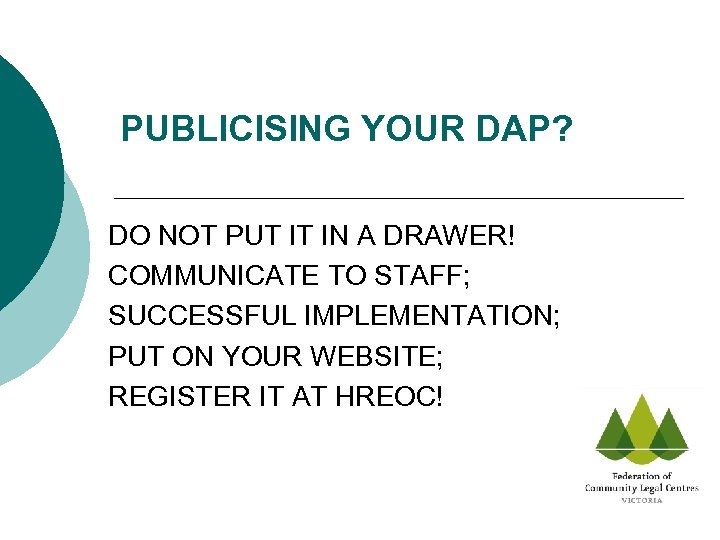 PUBLICISING YOUR DAP? DO NOT PUT IT IN A DRAWER! COMMUNICATE TO STAFF; SUCCESSFUL