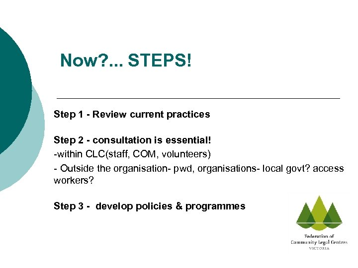 Now? . . . STEPS! Step 1 - Review current practices Step 2 -