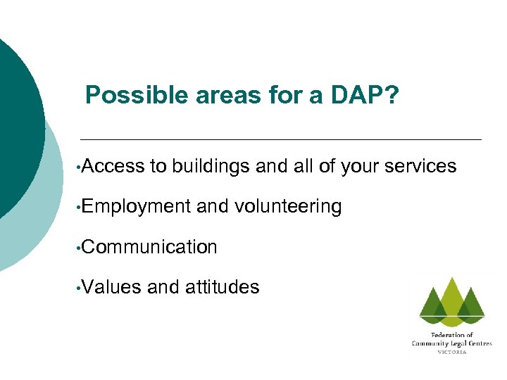 Possible areas for a DAP? • Access to buildings and all of your services