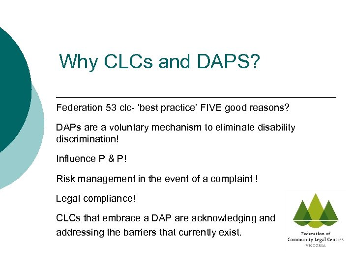 Why CLCs and DAPS? Federation 53 clc- 'best practice' FIVE good reasons? DAPs are