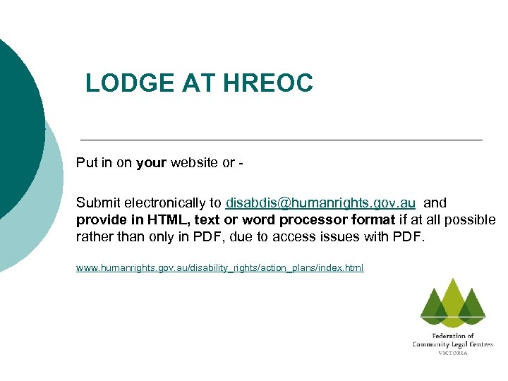 LODGE AT HREOC Put in on your website or - Submit electronically to disabdis@humanrights.
