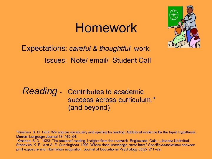 Homework Expectations: careful & thoughtful work. Issues: Note/ email/ Student Call Reading - Contributes