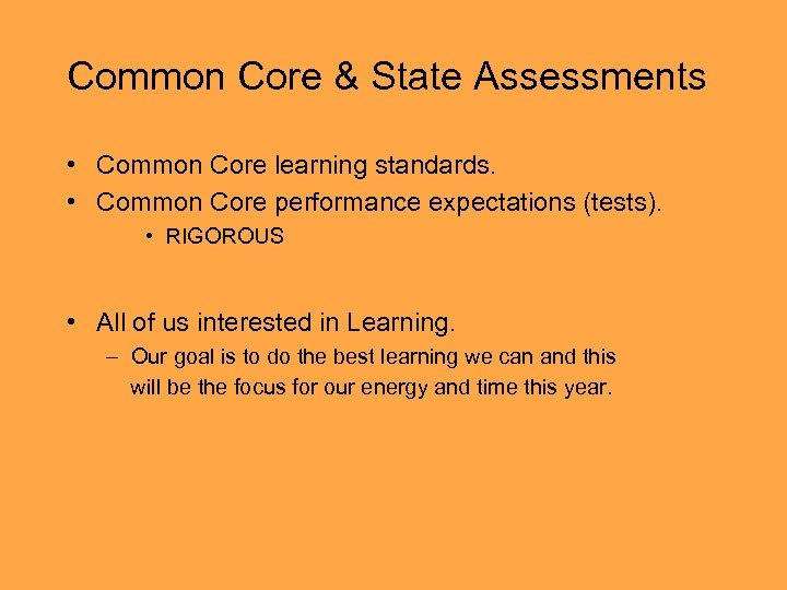 Common Core & State Assessments • Common Core learning standards. • Common Core performance