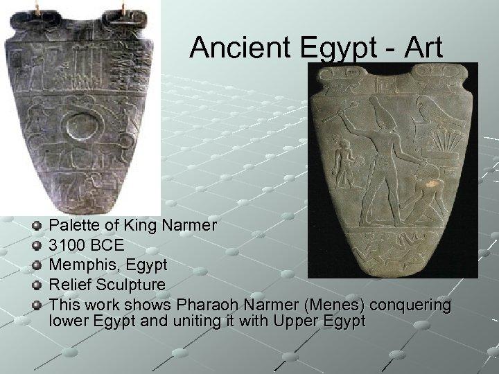 Ancient Egypt - Art Palette of King Narmer 3100 BCE Memphis, Egypt Relief Sculpture
