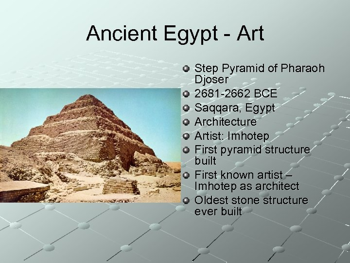 Ancient Egypt - Art Step Pyramid of Pharaoh Djoser 2681 -2662 BCE Saqqara, Egypt