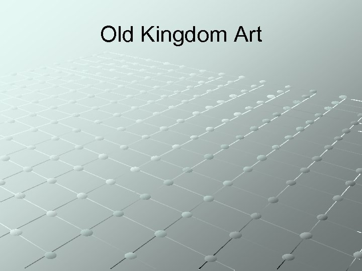 Old Kingdom Art