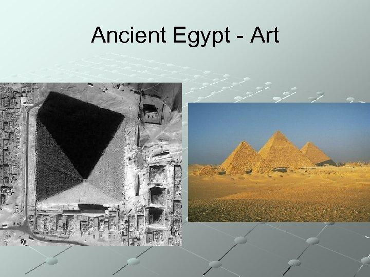 Ancient Egypt - Art