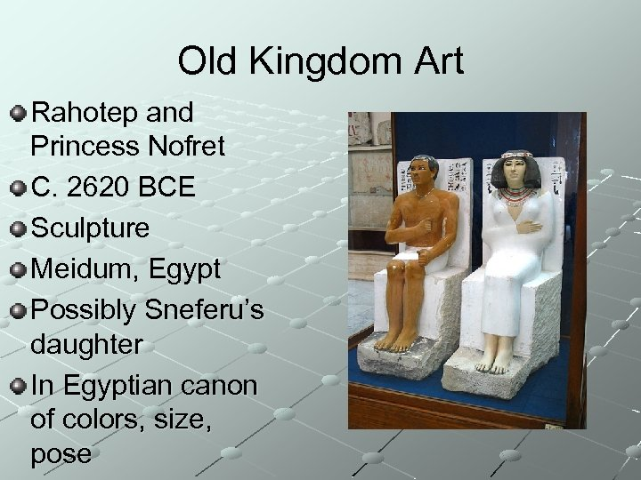 Old Kingdom Art Rahotep and Princess Nofret C. 2620 BCE Sculpture Meidum, Egypt Possibly
