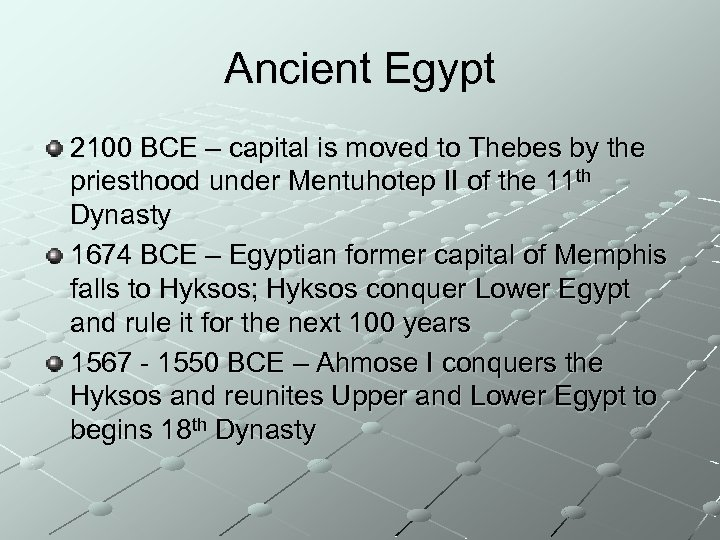 Ancient Egypt 2100 BCE – capital is moved to Thebes by the priesthood under