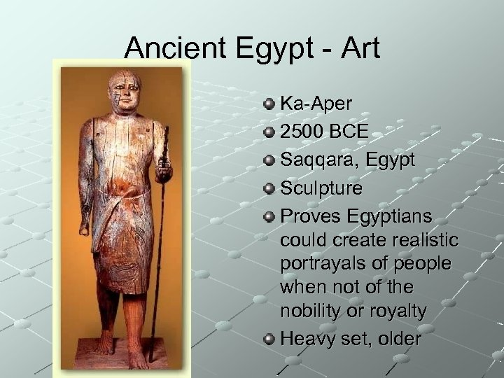 Ancient Egypt - Art Ka-Aper 2500 BCE Saqqara, Egypt Sculpture Proves Egyptians could create