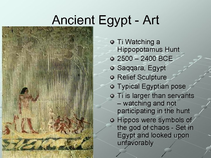 Ancient Egypt - Art Ti Watching a Hippopotamus Hunt 2500 – 2400 BCE Saqqara,