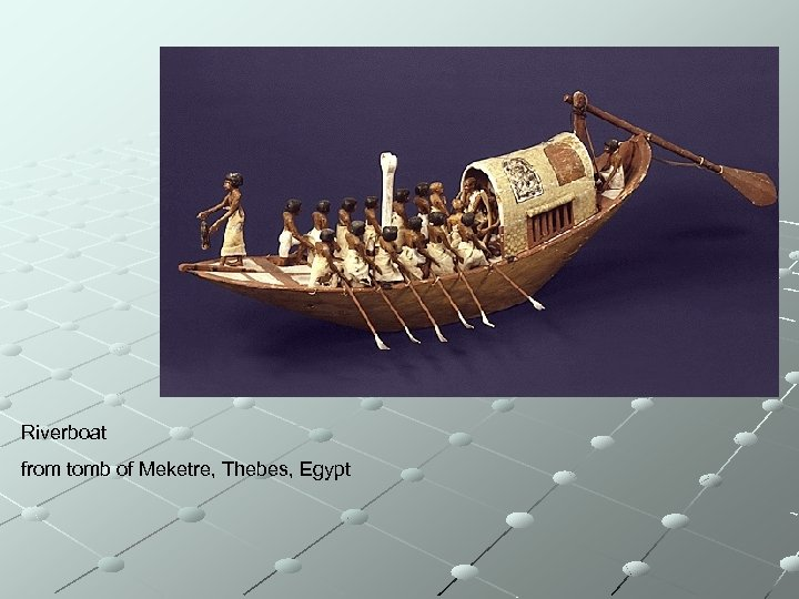 Riverboat from tomb of Meketre, Thebes, Egypt