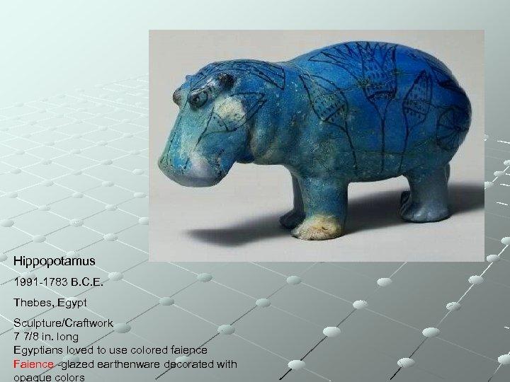 Hippopotamus 1991 -1783 B. C. E. Thebes, Egypt Sculpture/Craftwork 7 7/8 in. long Egyptians