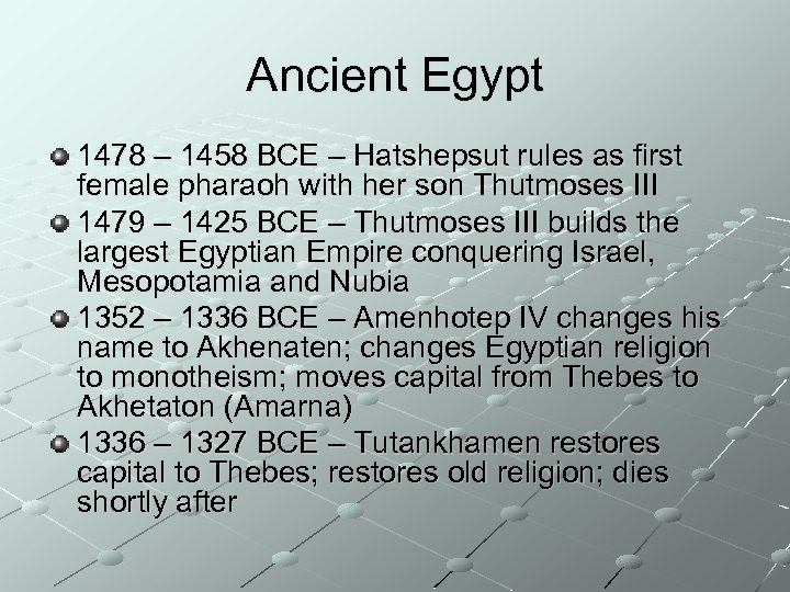 Ancient Egypt 1478 – 1458 BCE – Hatshepsut rules as first female pharaoh with