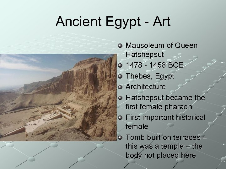 Ancient Egypt - Art Mausoleum of Queen Hatshepsut 1478 - 1458 BCE Thebes, Egypt