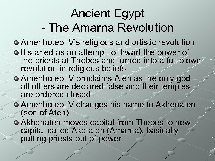 Ancient Egypt - The Amarna Revolution Amenhotep IV's religious and artistic revolution It started