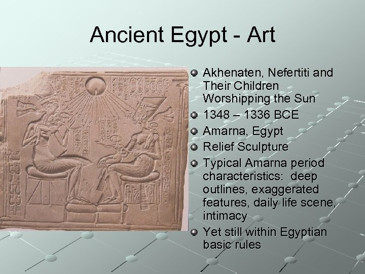 Ancient Egypt - Art Akhenaten, Nefertiti and Their Children Worshipping the Sun 1348 –