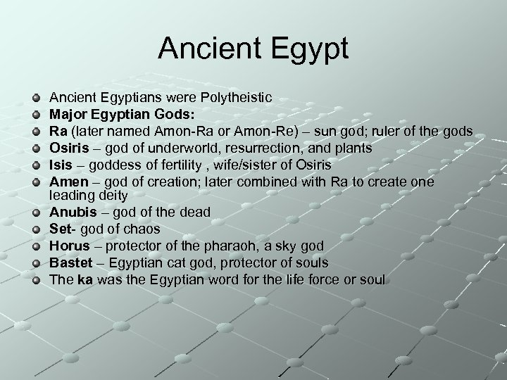 Ancient Egyptians were Polytheistic Major Egyptian Gods: Ra (later named Amon-Ra or Amon-Re) –
