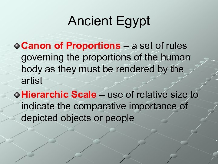 Ancient Egypt Canon of Proportions – a set of rules governing the proportions of