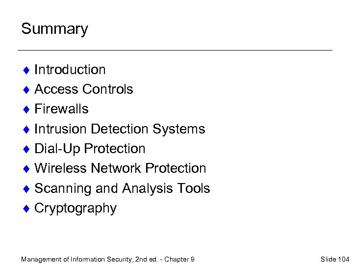 Summary ¨ Introduction ¨ Access Controls ¨ Firewalls ¨ Intrusion Detection Systems ¨ Dial-Up